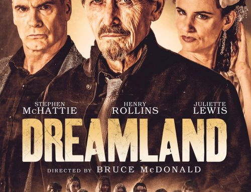 Bruce McDonald Talks About Making His Latest Film Dreamland